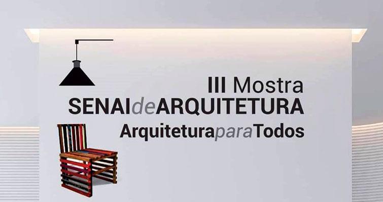 Vem ai a III Mostra SENAI de Arquitetura no Rio Grande do Norte