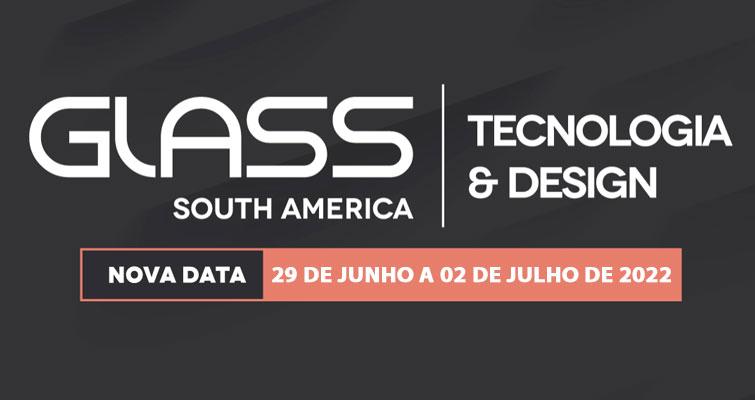 Glass South America divulga nova data de realização em 2022